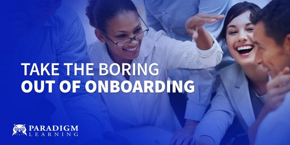 Take the Boring out of Onboarding | Paradigm Learning