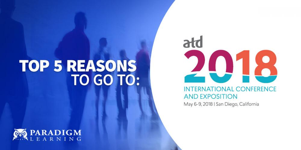 Top 5 Reasons to go to ATD 2018 | Paradigm Learning