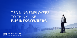 Training Employees to Think Like Business Owners