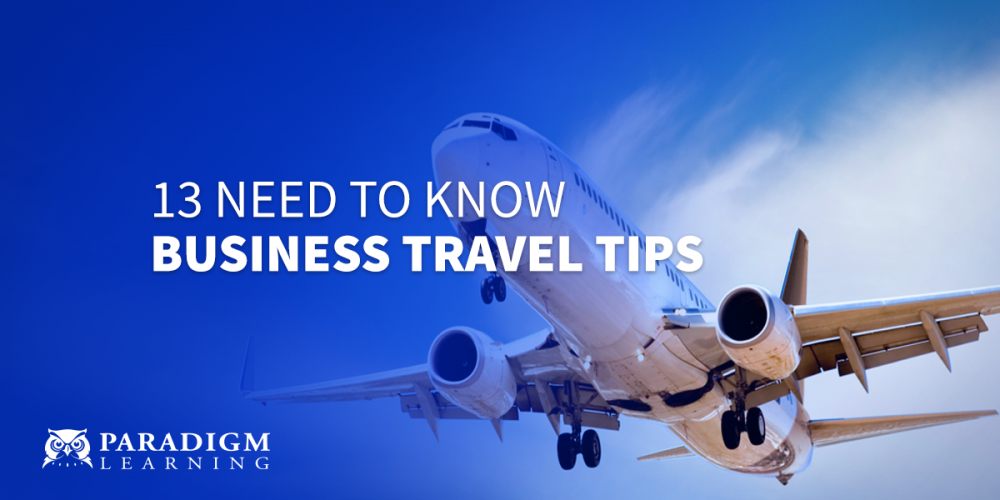 13 Need to Know Business Travel Tips | Paradigm Learning