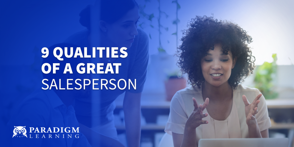 9 Qualities of a Great Salesperson | Paradigm Learning