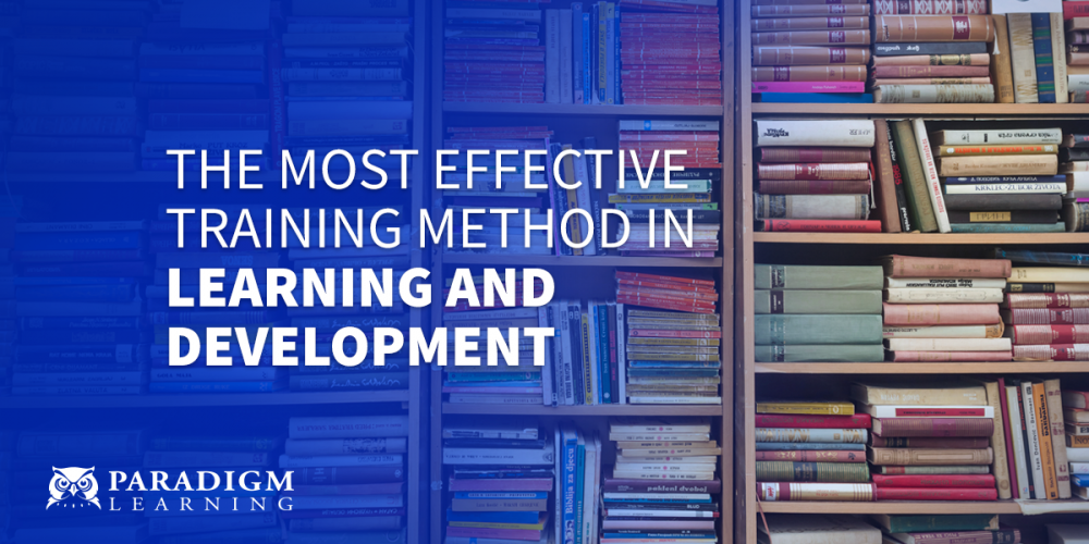 The Most Effective Training Method in Learning and Development | Paradigm Learning