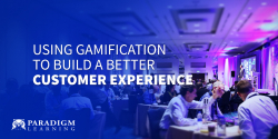 Using Gamification to Build a Better Customer Experience