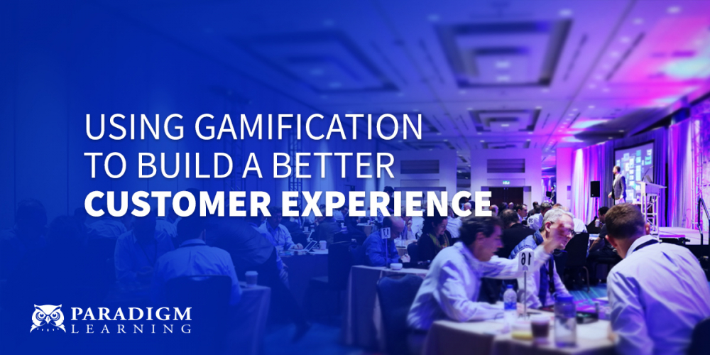 Using Gamification to Build a Better Customer Experience | Paradigm Learning