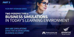 Two Perspectives:   Business Simulations in Today's Learning Environment (Part 3 of 4)
