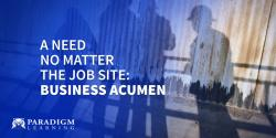 A Need No Matter The Job Site: Business Acumen