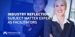Industry Reflection: Subject Matter Experts as Facilitators
