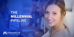 The Millennial Pipeline