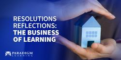 Resolutions Reflections: The Business of Learning