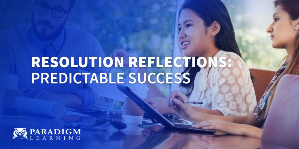 Resolution Reflections: Predictable Success | Paradigm Learning