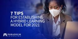 7 Tips for Establishing a Hybrid Learning Model for 2021
