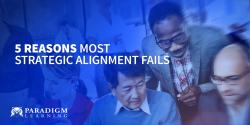 5 Reasons Most Strategic Alignment Fails