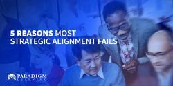 5 Reasons Most Strategic Alignment Fails