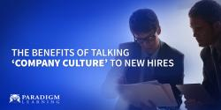 The Benefits of Talking 'Company Culture' to New Hires