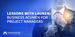 Lessons with Lauren: Business Acumen for Project Managers