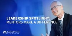 Leadership Spotlight: Mentors Make a Difference