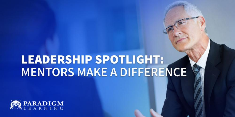 Leadership Spotlight: Mentors Make a Difference | Paradigm Learning