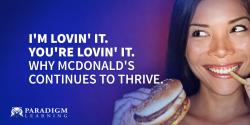 I'm Lovin' It. You're Lovin' It. Why McDonald's Continues to Thrive.
