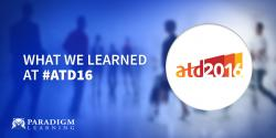 What We Learned at #ATD16
