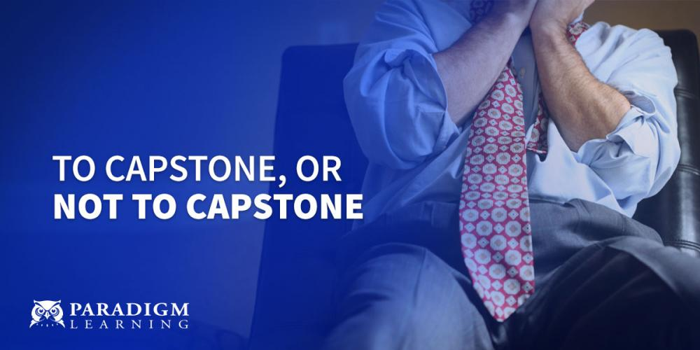 To Capstone, or Not to Capstone | Paradigm Learning