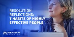 Resolution Reflections: 7 Habits of Highly Effective People