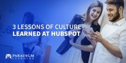 3 Lessons of Culture Learned at HubSpot