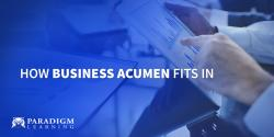 How Business Acumen Fits In