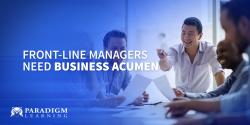 Front-Line Managers Need Business Acumen