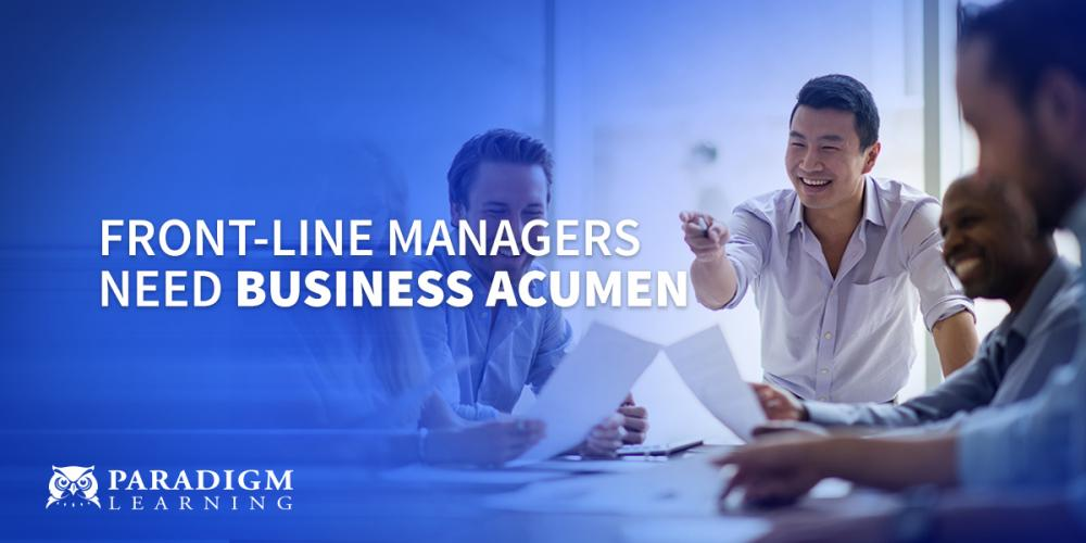 Front-Line Managers Need Business Acumen | Paradigm Learning