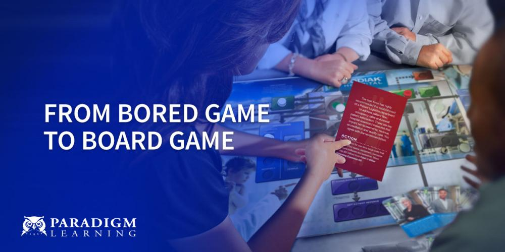 From Bored Game To Board Game | Paradigm Learning