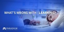What's Wrong with eLearning?