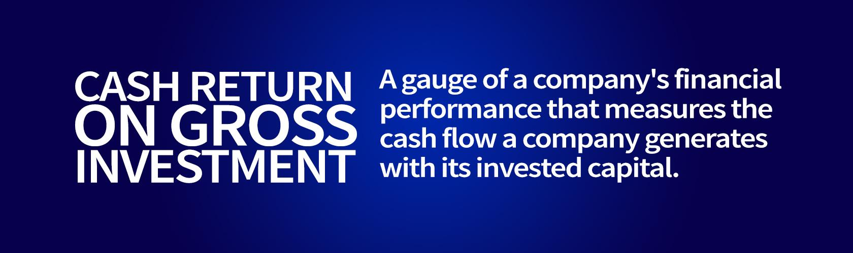 Cash Return on Gross Investment Definition | Paradigm Learning