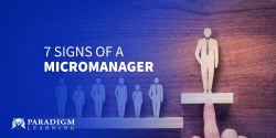 7 Signs of a Micromanager