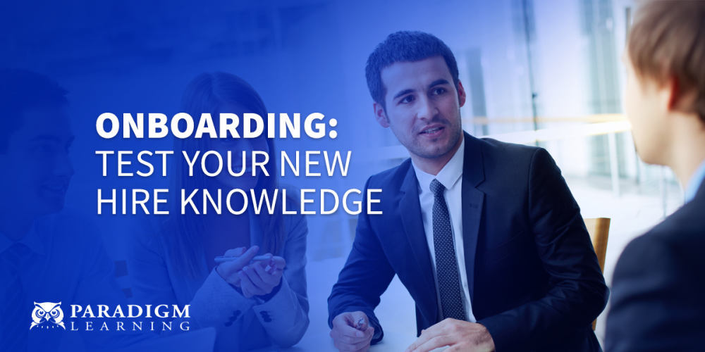Onboarding: Test Your New Hire Knowledge | Paradigm Learning