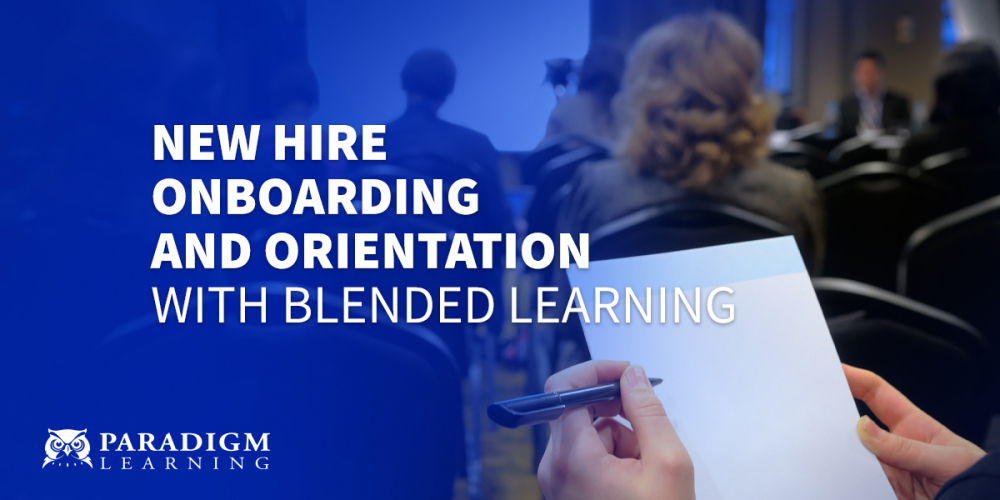 New Hire Onboarding and Orientation with Blended Learning | Paradigm Learning