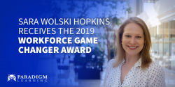 Sara Wolski Hopkins Receives 2019 Workforce Game Changer Award