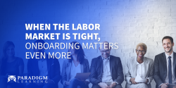 When the labor market is tight, onboarding matters even more