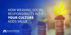 How Weaving Social Responsibility into Your Culture Adds Value