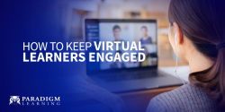 How to Keep Virtual Learners Engaged