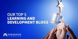 Our Top 5 Learning and Development Blogs