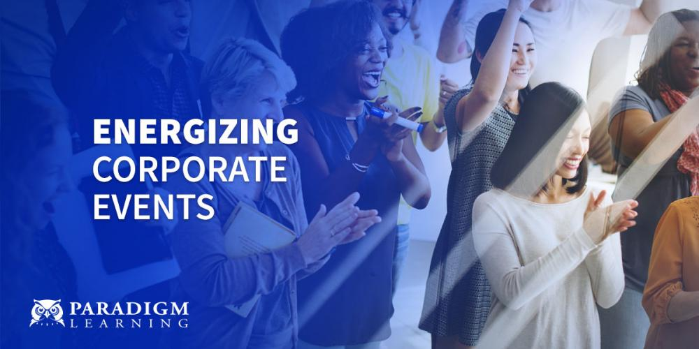 Energizing Corporate Events | Paradigm Learning