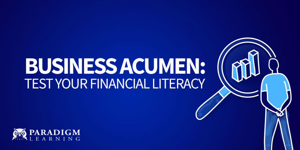 Business Acumen: Test Your Financial Literacy