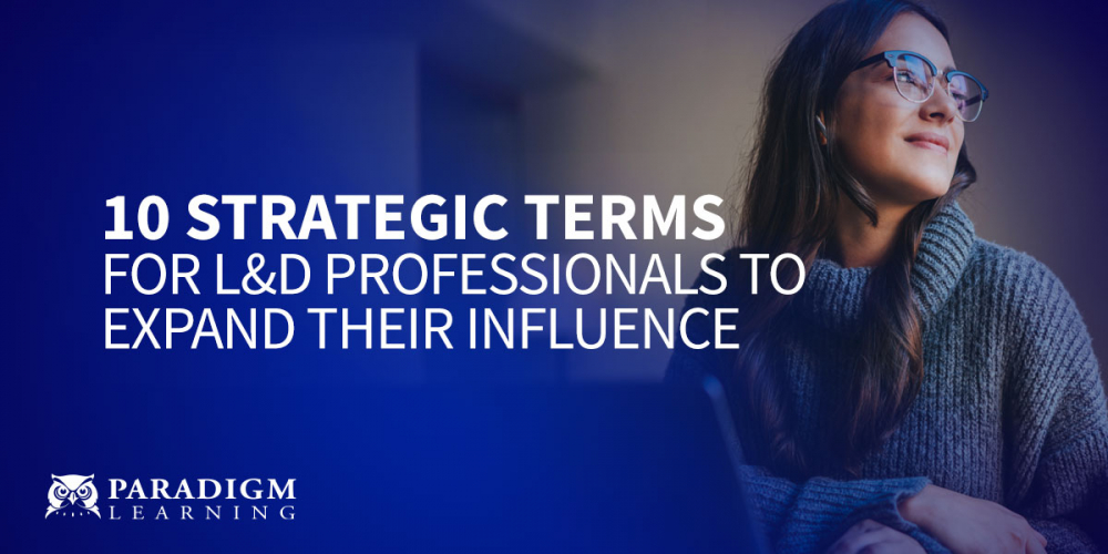 10 Strategic Terms for L&D Professionals to Expand Their Influence