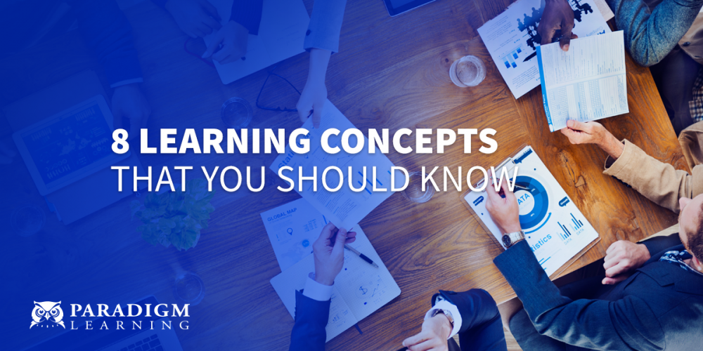 8 Learning Concepts That You Should Know | Paradigm Learning