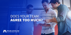 Does Your Team Agree Too Much?