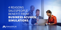 4 Reasons Salespeople Benefit from Business Acumen Simulations