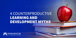 4 Counterproductive Learning and Development Myths