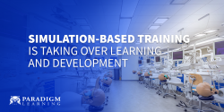 Simulation-Based Training is Taking Over Learning and Development