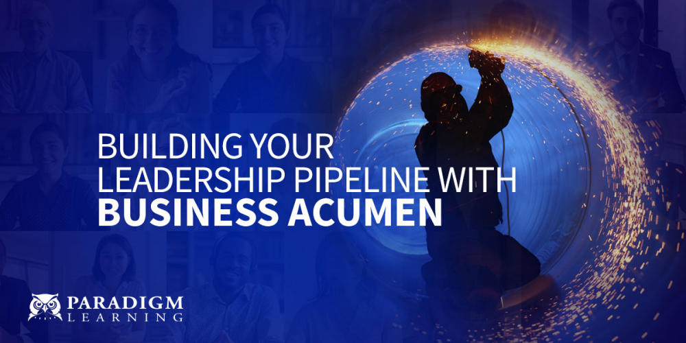 Building Your Leadership Pipeline with Business Acumen
